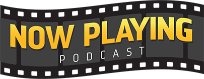 Now Playing Podcast - A Movie Review Podcast