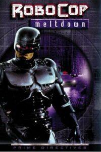 RoboCop: Prime Directives – Meltdown